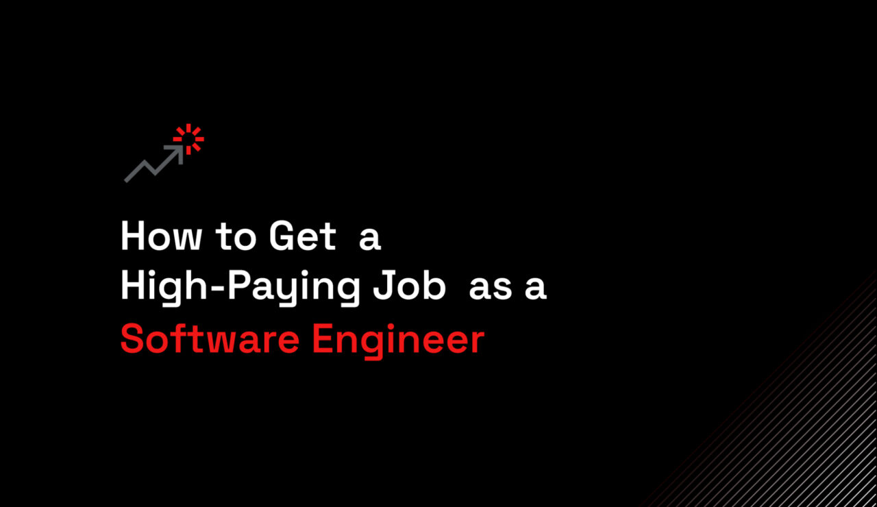How to get a high paying job as a software engineer