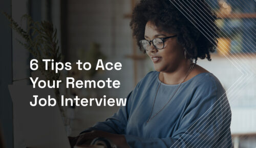 6 tips to ace your remote job interview