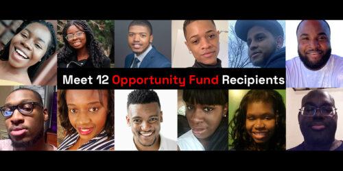 Meet 12 Opportunity fund recipients