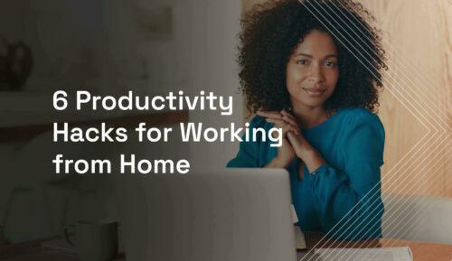 6 Productivity Hacks